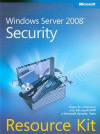 Windows Server 2008 Security Resource Kit - Jesper M. Johansson