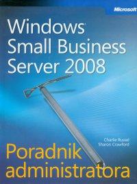 Microsoft Windows Small Business Server 2008 Poradnik administratora - Russel Charlie