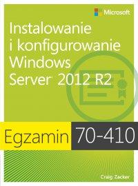Egzamin 70-410: Instalowanie i konfigurowanie Windows Server 2012 R2, wyd. II - Zucker Craig