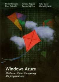 Windows Azure Platforma Cloud Computing dla programistów - Opracowanie zbiorowe
