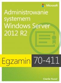 Egzamin 70-411: Administrowanie systemem Windows Server 2012 R2 - Charlie Russell