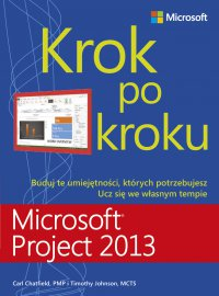 Microsoft Project 2013 Krok po kroku - Carl Chatfield