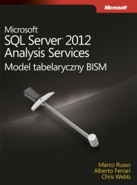 Microsoft SQL Server 2012 Analysis Services: Model tabelaryczny BISM - Ferrari Alberto