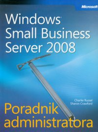 Microsoft Windows Small Business Server 2008 Poradnik administratora - Russel Charlie