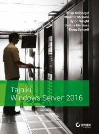 Tajniki Windows Server 2016 - Brian Svidergol