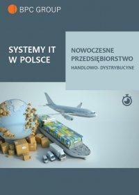 Systemy It w Polsce. Nowoczesne przedsiębiorstwo handlowo-dystrybucyjne - Opracowanie zbiorowe