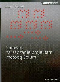 Sprawne zarządzanie projektami metodą Scrum - Ken Schwaber