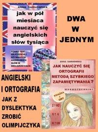 Angielski i ortografia. Jak z dyslektyka zrobić olimpijczyka - Anna Sarnowska