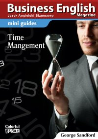 Mini guides: Time Menagement - Opracowanie zbiorowe , George Sandford