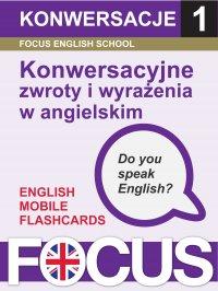 Konwersacyjne zwroty i wyrażenia w angielskim. Zestaw 1 - Ewelina Zinkiewicz