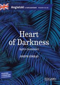 Jądro ciemności/Heart of Darkness. Adaptacja klasyki z ćwiczeniami - Joseph Conrad