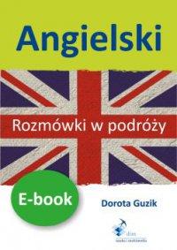 Angielski Rozmówki w podróży - Dorota Guzik
