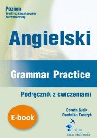 Angielski. Grammar Practice. Podręcznik z ćwiczeniami - Dorota Guzik