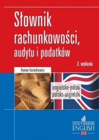 Dictionary of Accounting, Audit and Tax Terms. Słownik rachunkowości, audytu i podatków. Angielsko-polski/Polsko-angielski - Roman Kozierkiewicz