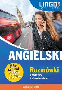 Angielski. Rozmówki z wymową i słowniczkiem - Agnieszka Szymczak-Deptuła