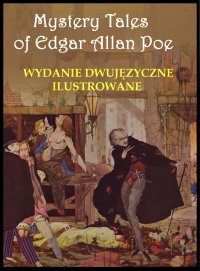 Mystery Tales of Edgar Allan Poe - Opowieści niesamowite. Wydanie dwujęzyczne ilustrowane - Bolesław Leśmian, Edgar Allan Poe