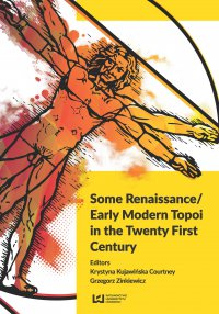 Some Renaissance/ Early Modern Topoi in the Twenty First Century - Krystyna Kujawińska Courtney