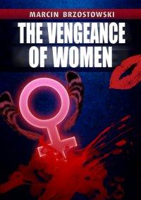 The vengeance of Women - Marcin Brzostowski