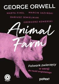 Animal Farm. Folwark zwierzęcy w wersji do nauki angielskiego - George Orwell