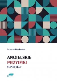 Angielskie przyimki. Super test - Radosław Więckowski