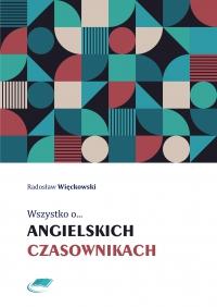 Wszystko o angielskich czasownikach - Radosław Więckowski