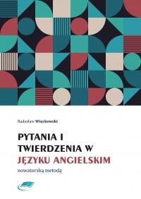 Pytania i twierdzenia w języku angielskim nowatorską metodą - Radosław Więckowski