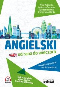 Angielski od rana do wieczora - Anna Walewska, Anna Walewska