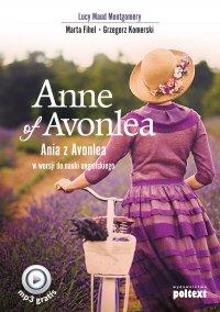 Anne of Avonlea. Ania z Avonlea w wersji do nauki angielskiego - Lucy Maud Montgomery