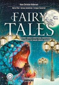 Fairy Tales. Baśnie Hansa Christiana Andersena w wersji do nauki angielskiego - Hans Christian Andersen, Hans Christian Andersen