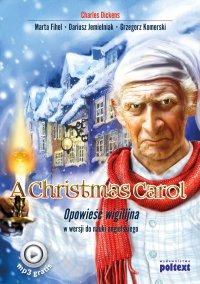 A Christmas Carol. Opowieść wigilijna w wersji do nauki angielskiego - Charles Dickens