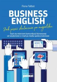 Business English. Jak pisać skutecznie po angielsku - Fiona Talbot, Marta Fihel, Fiona Talbot, Marta Fihel