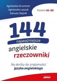 144 najważniejsze angielskie rzeczowniki - Agnieszka Drummer, Agnieszka Drummer