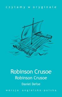 Robinson Crusoe - Opracowanie zbiorowe , Daniel Defoe