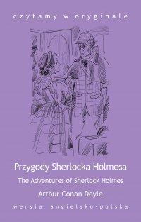 """The Adventures of Sherlock Holmes / Przygody Sherlocka Holmesa"" - Arthur Conan Doyle"