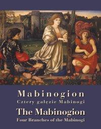 """Mabinogion. """"Cztery gałęzie"""" Mabinogi - The Mabinogion. Four Branches of the Mabinogi - Andrzej Sarwa, Opracowanie zbiorowe"""