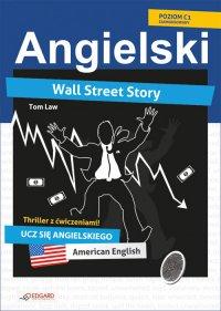 Wall Street Story. Angielski thriller z ćwiczeniami - Tom Law