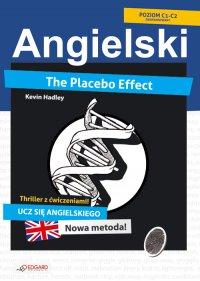 Placebo Effect. Angielski thriller z ćwiczeniami - Kevin Hadley