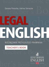 Legal English – Niezbędnik przyszłego prawnika Teacher's Book - Halina Sierocka