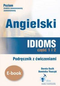 Angielski. Idioms. Część 1 i 2. Podręcznik z ćwiczeniami - Dorota Guzik