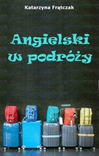 Angielski w podróży - Katarzyna Frątczak