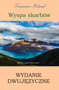 Wyspa skarbów. Wydanie dwujęzyczne polsko-angielskie - Robert Louis Stevenson