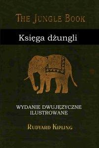 Księga dżungli. Wydanie dwujęzyczne ilustrowane - Rudyard Kipling
