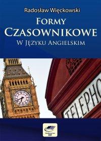 Formy czasownikowe w języku angielskim - Radosław Więckowski