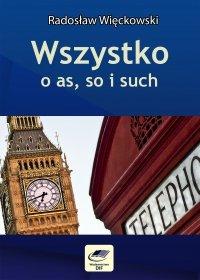 Wszystko o as, so i such - Radosław Więckowski
