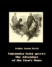 Tajemnica lwiej grzywy. The Adventure of the Lion's Mane - Arthur Conan Doyle