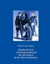 Ukryty klejnot – błękitny karbunkuł. The Adventure of the Blue Carbuncle - Arthur Conan Doyle