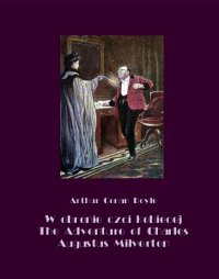 W obronie czci kobiecej. The Adventure of Charles Augustus Milverton - Arthur Conan Doyle