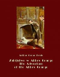 Zabójstwo w Abbey Grange. The Adventure of the Abbey Grange - Arthur Conan Doyle