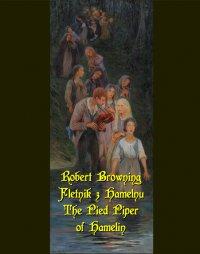 Fletnik z Hamelnu. The Pied Piper of Hamelin - Robert Browning