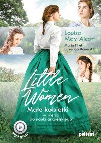 Little Women. Małe kobietki w wersji do nauki angielskiego - Louisa May Alcott